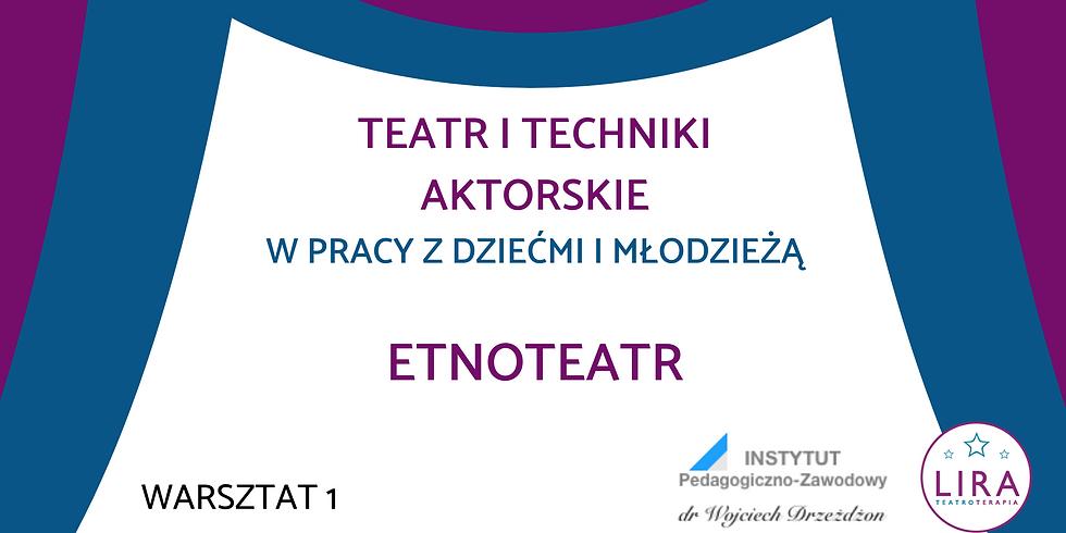 """Etnoteatr - warsztat 1 w ramach kursu """"Teatr w pracy z dziećmi i młodzieżą"""""""