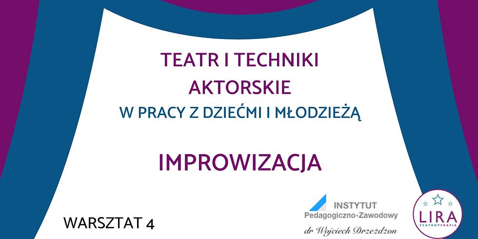 """Improwizacja - warsztat 4 w ramach kursu """"Teatr w pracy z dziećmi i młodzieżą"""""""