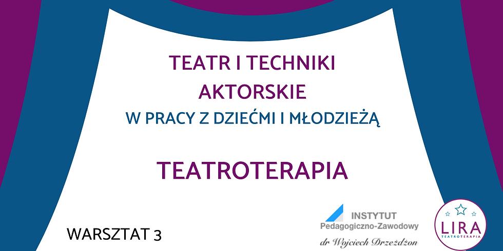 """Teatroterapia - warsztat 3 w ramach kursu """"Teatr w pracy z dziećmi i młodzieżą"""""""