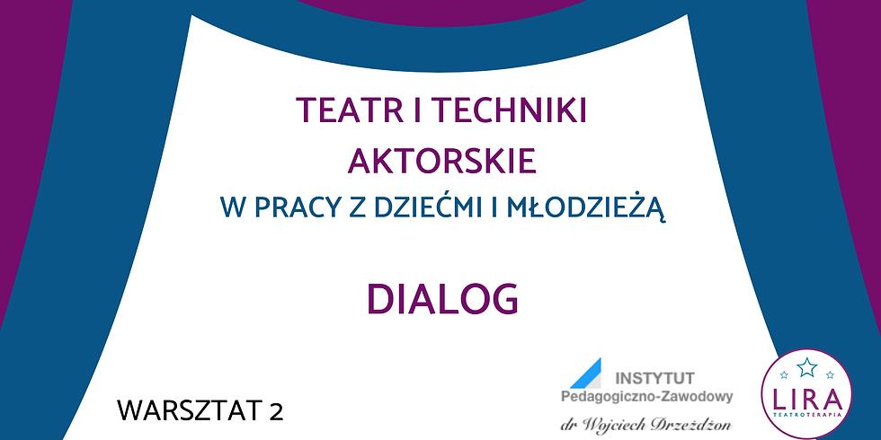 """Dialog - warsztat 2 w ramach kursu """"Teatr w pracy z dziećmi i młodzieżą"""""""