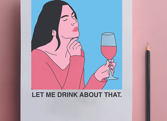 Let me drink about that