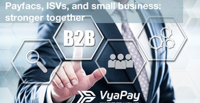 Payfacs, ISVs, and small business: stronger together