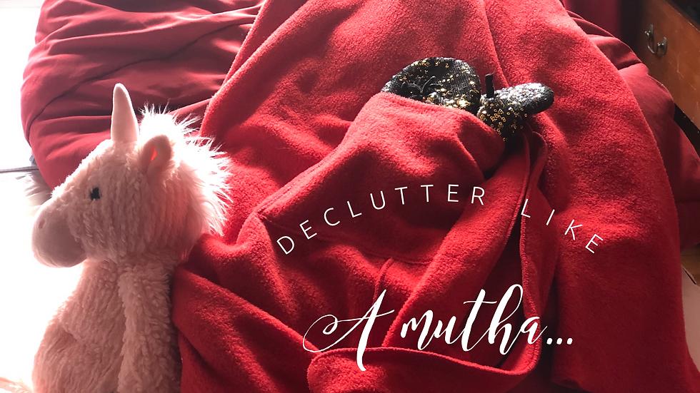 Declutter Like a Mutha...