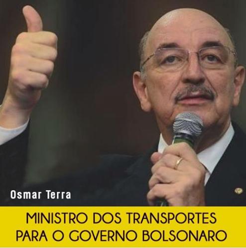 Deputado Osmar Terra, Ministro dos Transportes.
