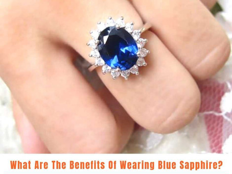 WHAT ARE THE BENEFITS OF WEARING BLUE SAPPHIRE?