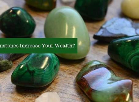 HOW GEMSTONES INCREASE YOUR WEALTH?