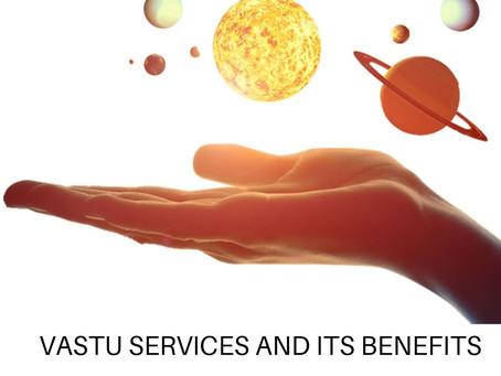 VASTU SERVICES AND ITS BENEFITS