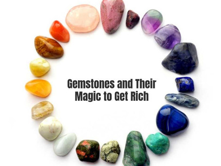 GEMSTONES AND THEIR MAGIC TO GET RICH