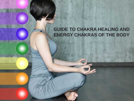 GUIDE TO CHAKRA HEALING AND ENERGY CHAKRAS OF THE BODY