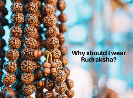 WHY SHOULD I WEAR RUDRAKSHA?