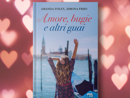 """""""Amore, bugie e altri guai"""" di Amanda Foley e Simona Friio"""