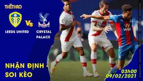 Soi kèo – Nhận định Leeds United vs Crystal Palace 09/02/2021 – 3h00