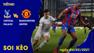 Soi kèo Crystal Palace vs Manchester United 04/03/2021