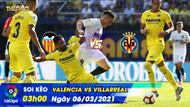 Soi kèo Valencia vs Villarreal 06/03/2021 – 03h00