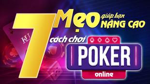 7 mẹo giúp bạn nâng cao cách chơi Poker online giỏi