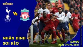 Nhận định – Soi kèo Tottenham Hotspur vs Liverpool 03h00 - 29/01/2021