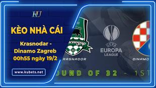 Kèo nhà cái - Krasnodar vs Dinamo Zagreb, 00h55 ngày 19/2, Cúp C2 Châu Âu