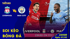 Soi kèo Liverpool vs Man City 23h30 ngày 07/02