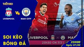 Soi kèo Liverpool vs Man City 23h30 ngày 07/02