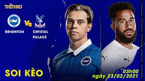Soi kèo Brighton vs Crystal Palace 03h00 - 23/02/2021