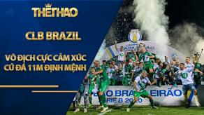 CLB Brazil từng rơi máy bay vô địch cực cảm xúc: Cú đá 11m định mệnh