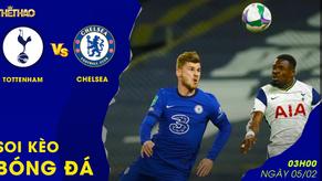 Soi kèo Tottenham vs Chelsea 3h00 ngày 05/02