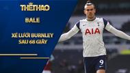 Son Heung Min kiến tạo cực đỉnh, Bale xé lưới Burnley sau 68 giây