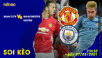 Soi kèo Man City vs Manchester United 23h30 – ngày 7-3-2021