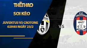 Soi kèo nhà cái Juventus vs Crotone, 02h45 ngày 23/2, Serie A