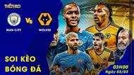 Soi kèo Man City Vs Wolves 3h00 ngày 03/03/2021