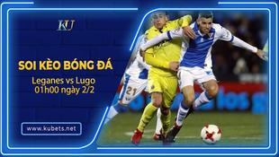 Kèo nhà cái Leganes vs Lugo, 01h00 ngày 2/2, Hạng 2 Tây Ban Nha