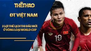3 Lợi thế ở Lịch thi đấu mới ở vòng loại World Cup dành cho ĐT Việt Nam
