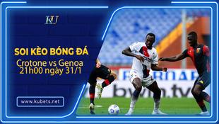 Kèo nhà cái Crotone vs Genoa, 21h00 ngày 31/1, Serie A
