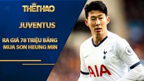 Juventus ra giá 78 triệu bảng mua Son Heung Min, khả năng cao hội ngộ Ronaldo