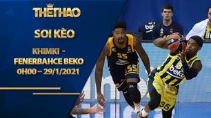 Kèo bóng rổ – Khimki vs Fenerbahce Beko – 0h00 – 29/1/2021