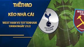 Kèo nhà cái - West Ham vs Tottenham, 19h00 ngày 21/2, Ngoại Hạng Anh