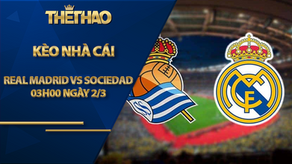 Kèo nhà cái Real Madrid vs Sociedad, 03h00 ngày 2/3, La Liga