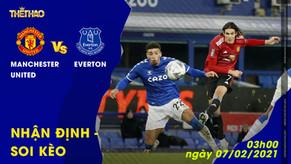 Soi kèo – Nhận định Manchester United vs Everton 03h00 - 07/02/2021