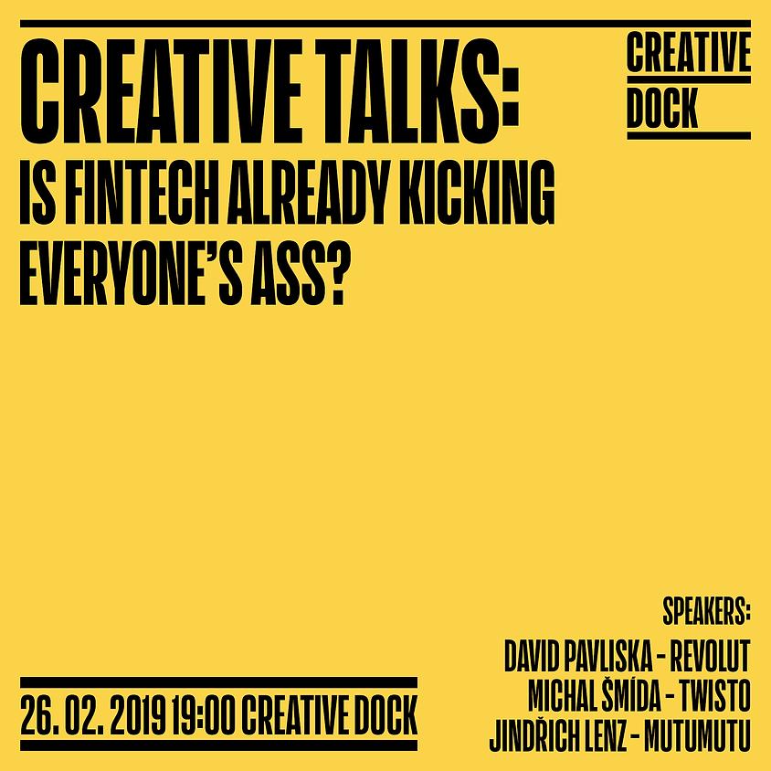 Creative Talks: Is fintech already kicking everyone's ass?
