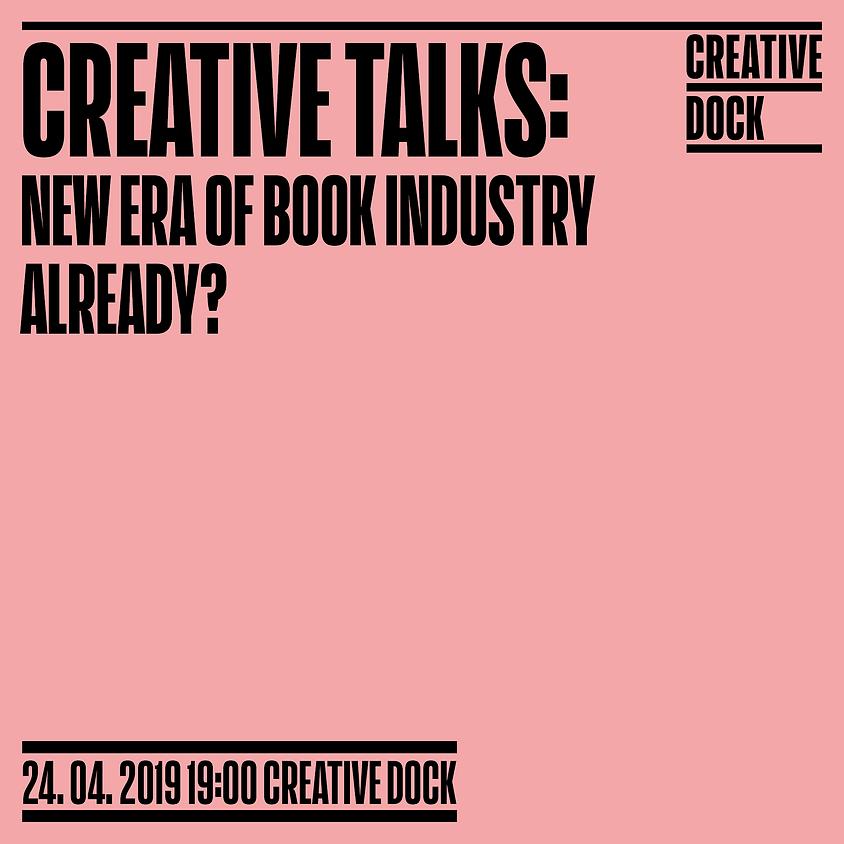 Creative Talks: New era of book industry already?