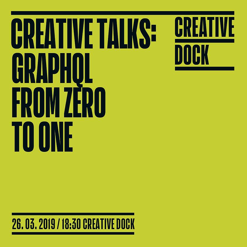 Creative Talks: GraphQL from zero to one
