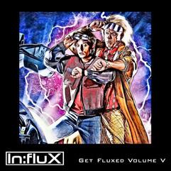 INFLUX 049 Get Fluxed Volume V.jpg