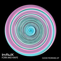 INFLUX 036 Good Morning EP.jpg
