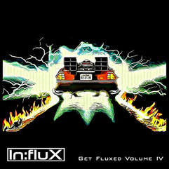 INFLUX 037 Get Fluxed Volume IV.jpg