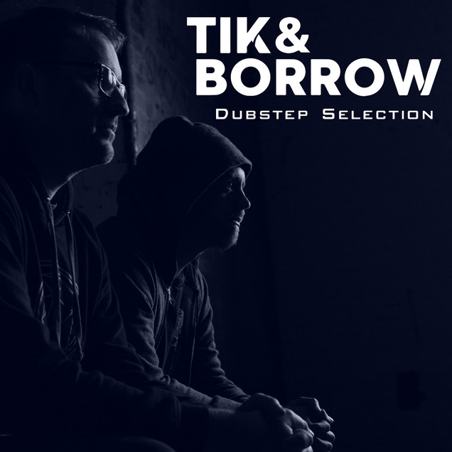 Dubstep Selection by Tik&Borrow