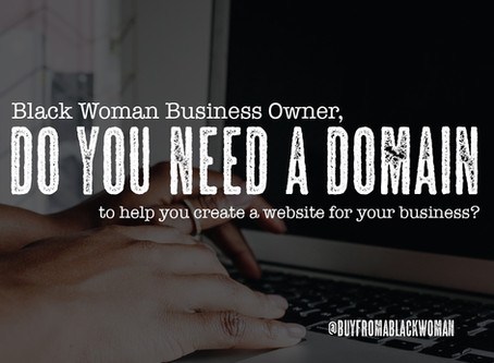 Black Woman Business Owner, do you need a domain?