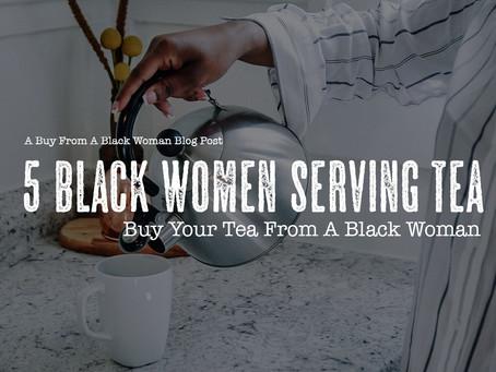 Five Black Women Serving Tea...