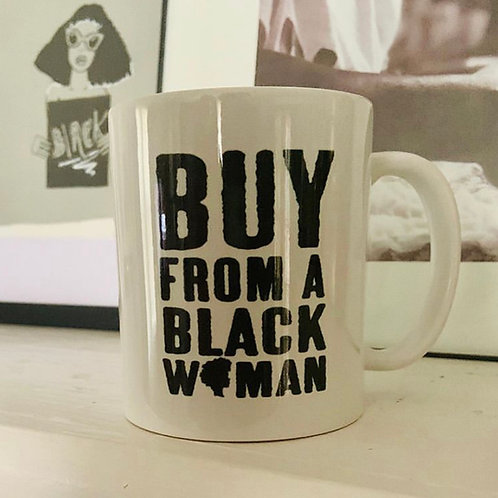 Buy From A Black Woman (Phrase Mug)
