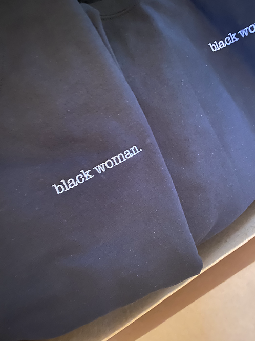 black woman. Month Limited Sweatshirt
