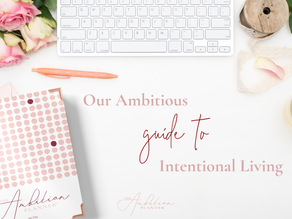 Our Ambitious Guide to Intentional Living